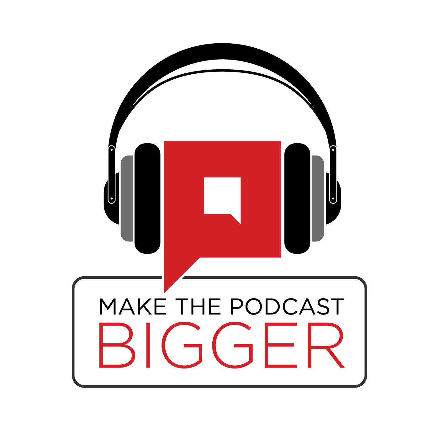 make_the_podcast_bigger_logo